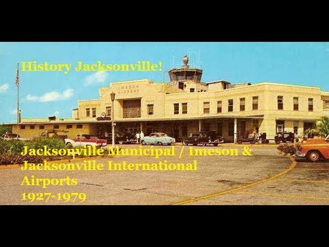 Jacksonville Airports in the 20th Century- Imeson Airport & JIA -
