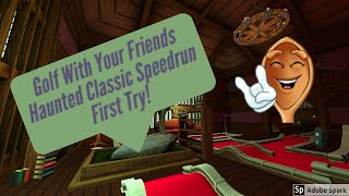 Haunted Classic Speedrun - Golf With Your Friends