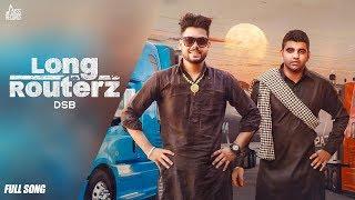 Long Routerz | ( Full ) | DSB | New Punjabi Songs 2019 | Latest Punjabi Songs 2019