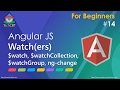 AngularJS - Understanding Watcher, $watch, $watchGroup, $watchCollection, ng-change