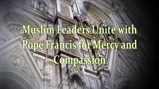 Muslim Leaders Unite with Pope Francis for Mercy and Compassion