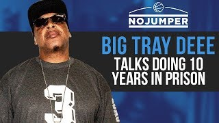 Big Tray Deee talks doing 10 years in prison for Shooting At Rival Gang Member