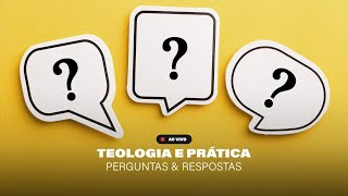 TÁ NA BÍBLIA 011 - Teologia e Prática: Perguntas & Respostas