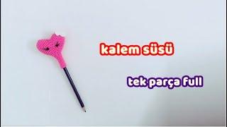 -YENİ- Amigurumi Kalem Süsü