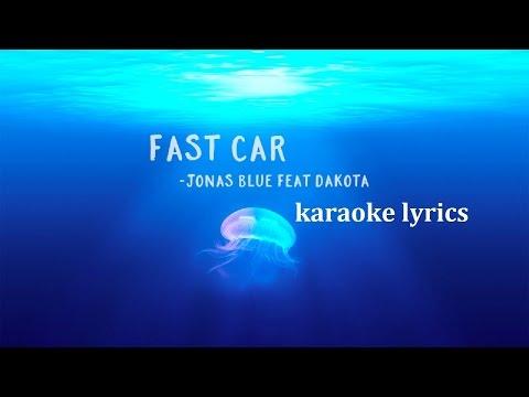 JONAS BLUE - FAST CAR ( feat. DAKOTA ) KARAOKE COVER LYRICS