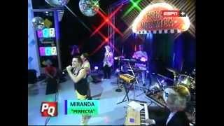 Miranda! - Perfecta / Mentia con Mex Urtizberea en Pura quimica 2015