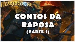 HEARTHSTONE - CONTOS DA RAPOSA! (PARTE 1)