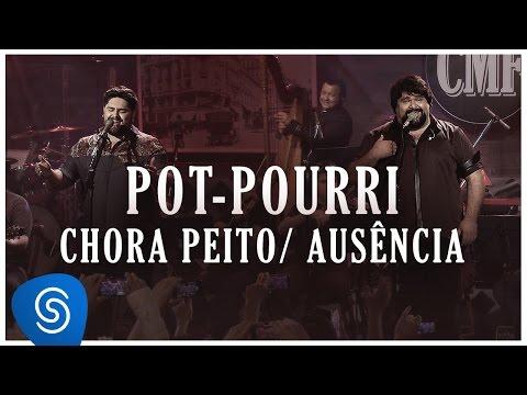Pot-Pourri: Chora Peito/Ausência - César...