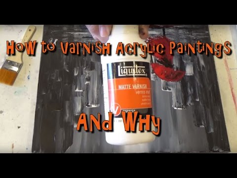 Why You Should Varnish Your Painting and How Step-by-Step for Beginners