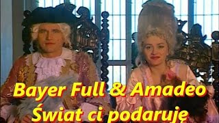 Bayer Full & Amadeo - Świat Ci podaruję (1995) thumbnail