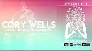 "Cory Wells  official "" Weakness"" audio stream"