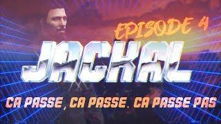 EMMANUEL JACKAL - EPISODE 04 : ÇA PASSE, ÇA PASSE. ÇA PASSE PAS.