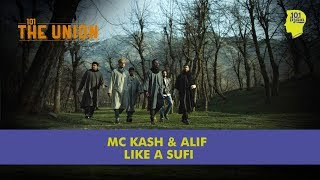 Like A Sufi: MC Kash & Alif | Music Video | India's First Sufi Rap | Unique Stories from India