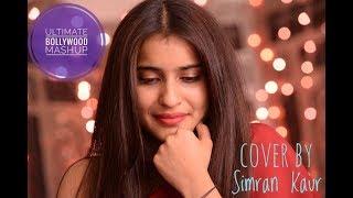 Romantic Bollywood Mashup| Cover by Simran Kaur|Dil diyan gallan|Aaj se teri|Lae dooba|Nazm Nazm|