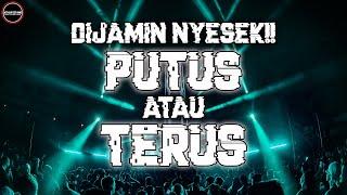 Download lagu DJ PUTUS ATAU TERUS JUNGLE DUTCH BIKIN NYESEK FULLBASS TERBARU 2021