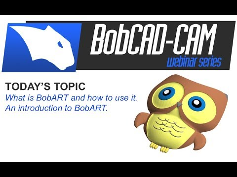 Intro to BobART - BobCAD-CAM Webinar Series