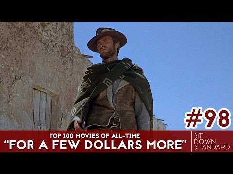 FOR A FEW DOLLARS MORE REVIEW (No. 98) | Top 100 Movies of All-Time