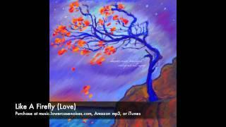 Play Like A Firefly (Love)