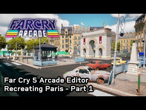 Far Cry 5 Arcade Map Editor Paris City Map Part 1 First Look Youtube