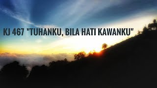 "Download Mp3 Kj No. 467 ""tuhanku, Bila Hati Kawanku""   If I Have Wounded Any Soul T"