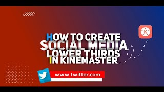 how to create social media lower thirds in kinemaster easy way