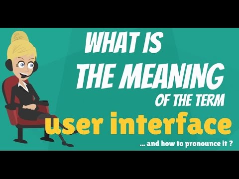 What is USER INTERFACE? What does USER INTERFACE mean? USER INTERFACE meaning & explanation