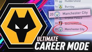 MANCHESTER CITY ARE GETTING RELEGATED!?! FIFA 19 WOLVES ULTIMATE CAREER MODE #47