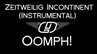 Oomph! - Zeitweilig Incontinent (Instrumental)