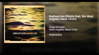 Radioactive (Remix feat. the West Angeles Mass Choir)