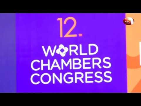 World Chamber Congress to inject thirty billion shillings if Kenya wins bid