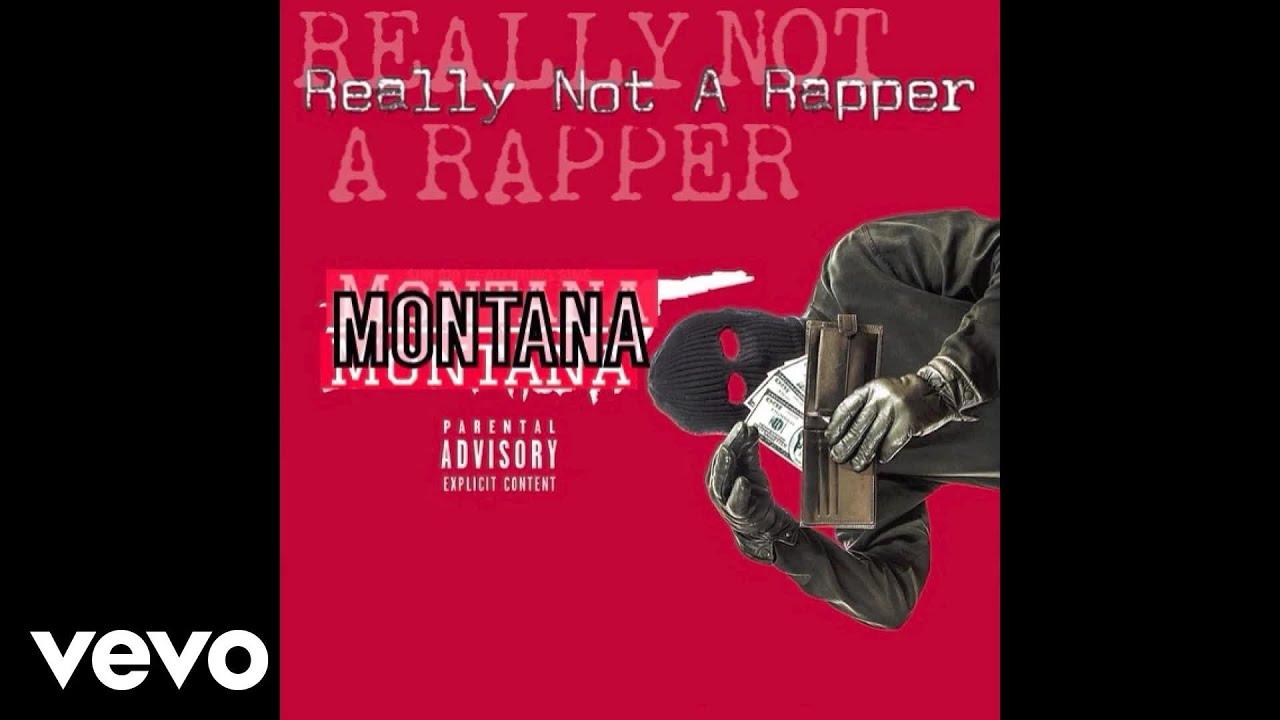 c5a77108978 MONTANA MONTANA MONTANA - Really Not a Rapper    RNAR (Audio) - YouTube