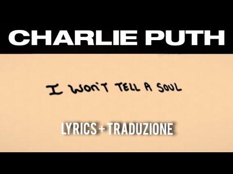 Charlie Puth - I Won't Tell A Soul [Lyrics/Testo + TRADUZIONE ITA]