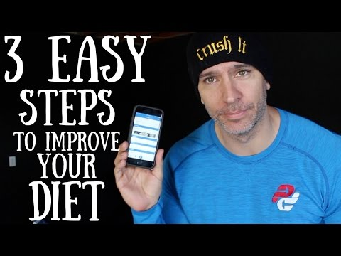 3 Easy Steps To Improve Your Diet