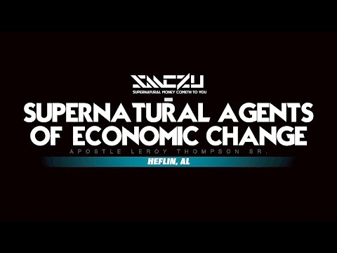 SMC2U - Supernatural Agents of Economic Change - Apostle Leroy Thompson Sr. #MoneyCometh