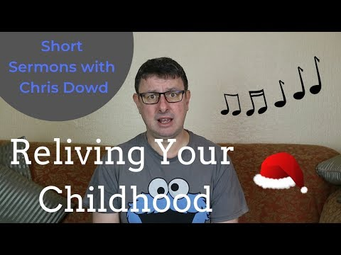 Short Sermons with Chris Dowd: The Importance of Reliving Your Childhood