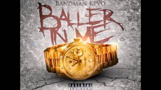 BANDMAN KEVO -BALLER IN ME