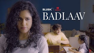 Badlaav | Ft. Neha Iyer and Gaurav Khanna | Women's Day Special | Blush