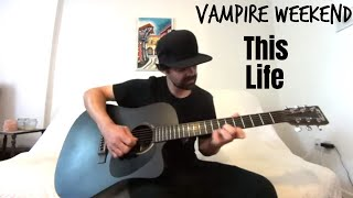 """Acoustic cover of """"this life"""" by vampire weekend from the album """"father bride"""" .hope you guys enjoy! don't forget to subscribe, like, share and comme..."""