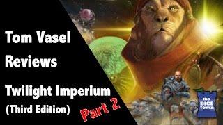 Twilight Imperium 3 Review - with Tom Vasel - Part 2