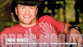 Craig Moritz - Only When You