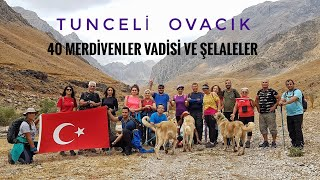 40 MERDİVENLER VADİSİ ve ŞELALELER - OVACIK TUNCELİ