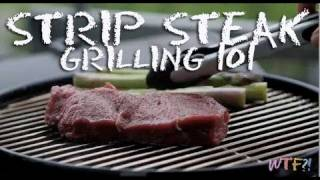 Grilling 101  How to Cook Strip Steak Recipe