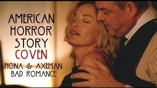 Bad Romance || Fiona Goode/Axeman [American Horror Story: Coven]