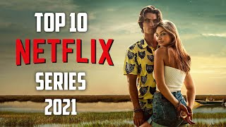 Top 10 Best NETFLIX Series to Watch Now! 2021