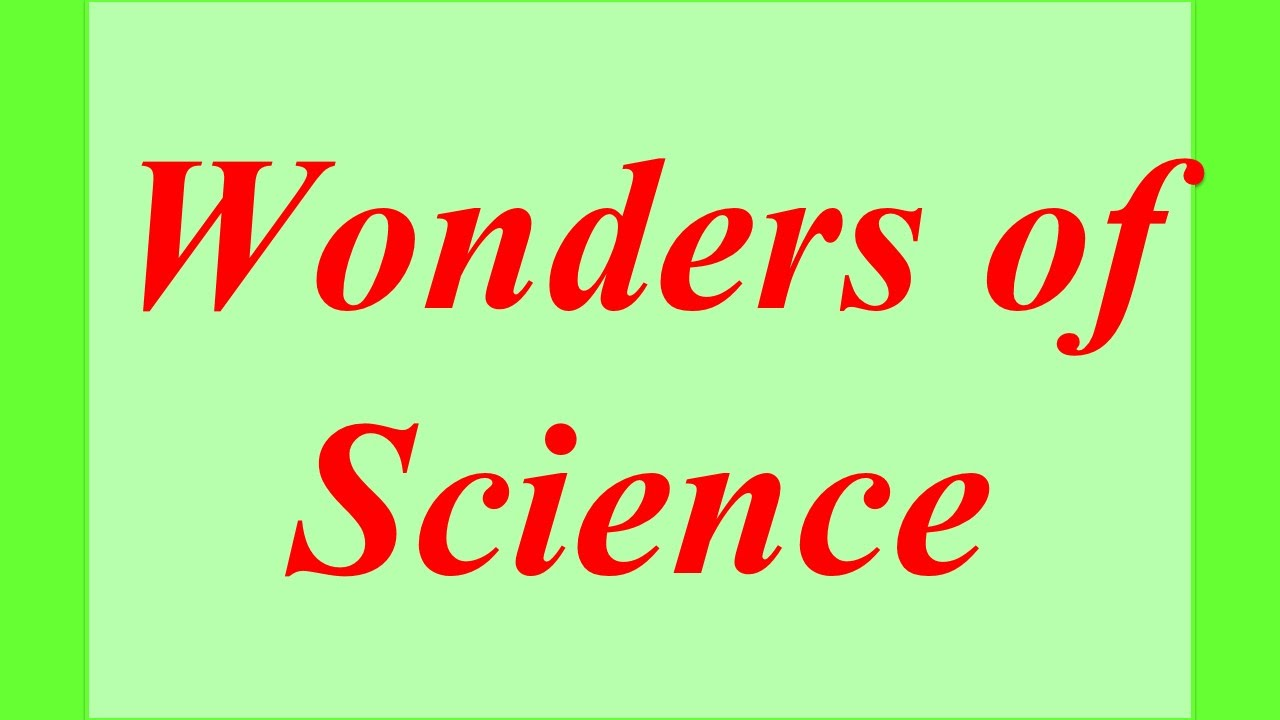 Wonders Of Science  Youtube