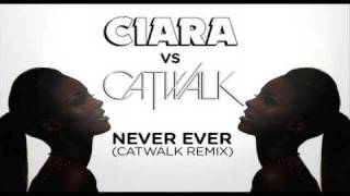 Ciara featuring Young Jeezy - Never Ever (CATWALK Remix)