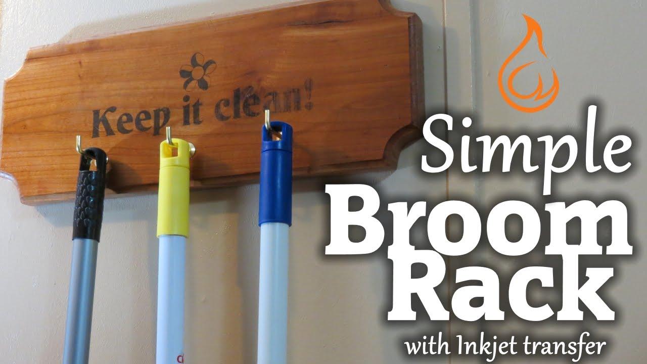 Diy Broom Rack With Inkjet Transfer Youtube