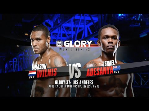 GLORY 37 Los Angeles: Jason Wilnis vs. Israel Adesanya (Middleweight Title Fight)