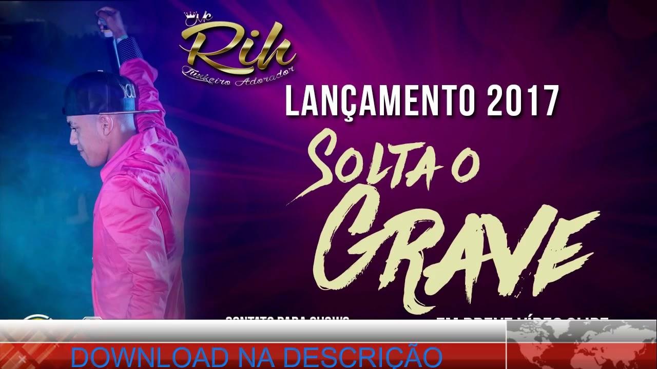FUNK GOSPEL 2017 - MC RIH SP - SOLTA O GRAVE - IGOR DEEJAY  UFG