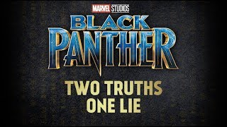 Black Panther Cast Play Two Truths One Lie